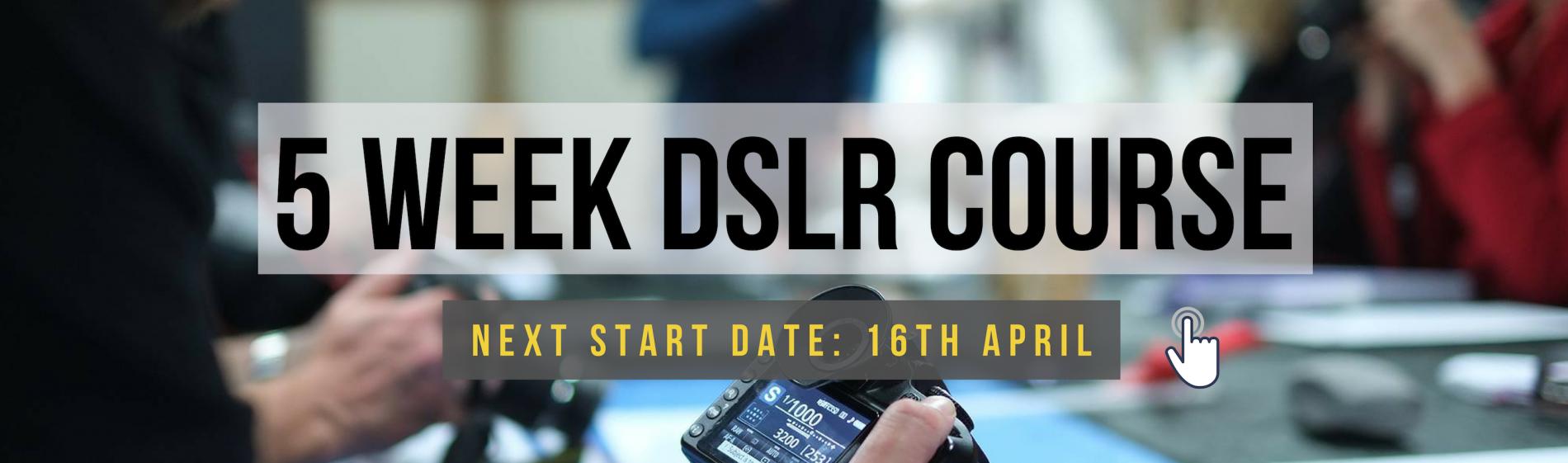 DSLR Course 16th April