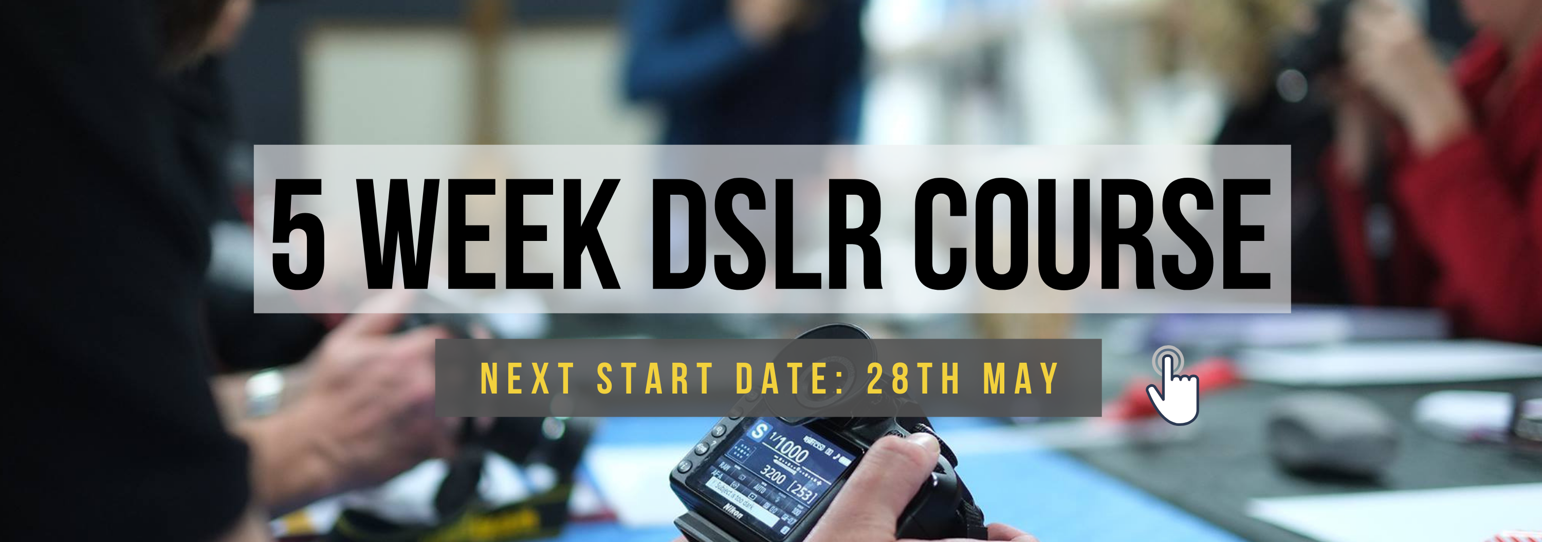 5 Week DSLR Course 28th May